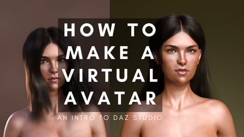 How To Make a Virtual Avatar: An Intro to Daz Studio