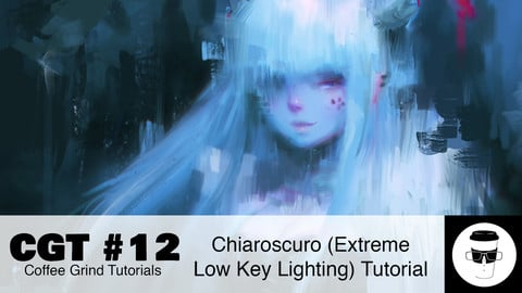 CGT #12: Chiaroscuro (Extreme Low Key Lighting) Tutorial