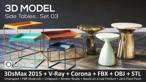Side Tables . Set 03 - 3D-Model (3ds Max 2015 + Vray + Corona + FBX + STL + Obj)