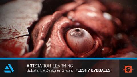 Artstation Learning - Fleshy Eyeballs - Substance Graph