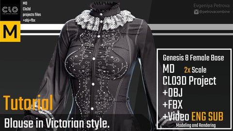 Victorian blouse. Tutorial + Marvelous Designer,Clo3d Project+OBJ+FBX
