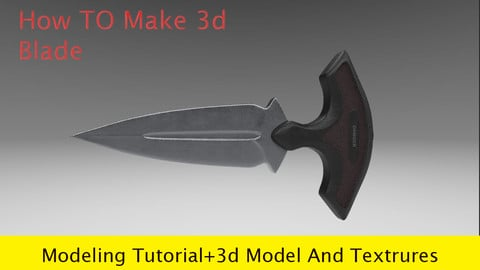 Blade Modeling Tutorial 33 min+3d Model And Textures