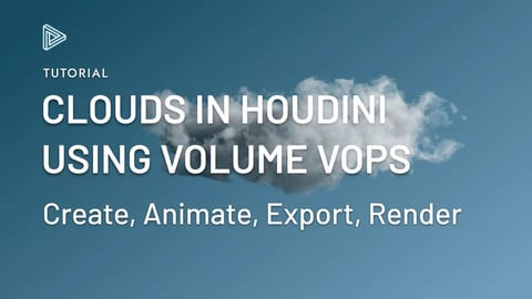 Houdini Clouds with VOPs: Create and Animate your own clouds!