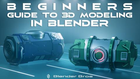 Beginners Guide to 3D Modeling in Blender