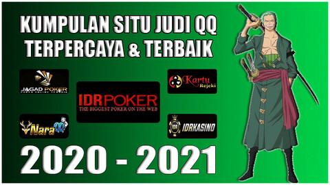Kumpulan Situs Judi QQ Online Terpercaya 2020-2021