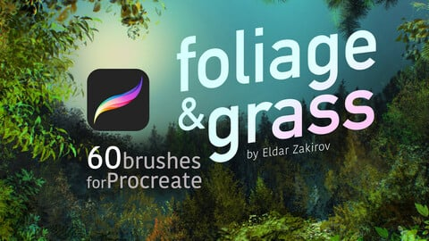 60 'Foliage & Grass' brushes for Procreate. FIRST MONTH -30% SALE!