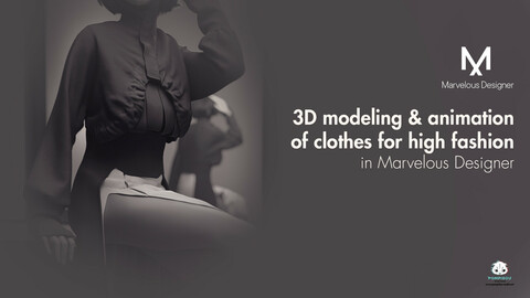 3d modelling and animation of clothes for high fashion in Marvelous designer 9.
