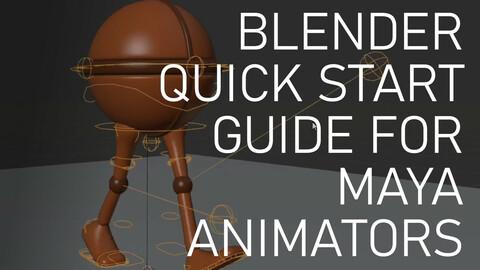 Blender Quick Start Guide for Maya Animators
