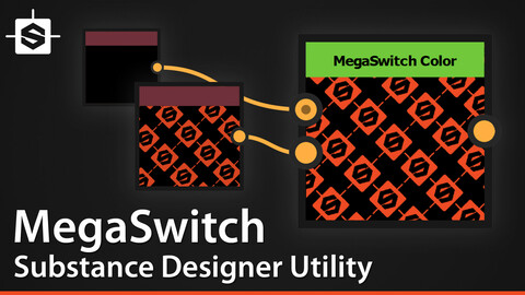 MegaSwitch - Substance Designer Utility