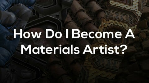 How Do I Become A Material Artist | Guide