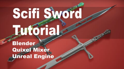 Scifi Sword Tutorial:  Blender / Quixel / Unreal