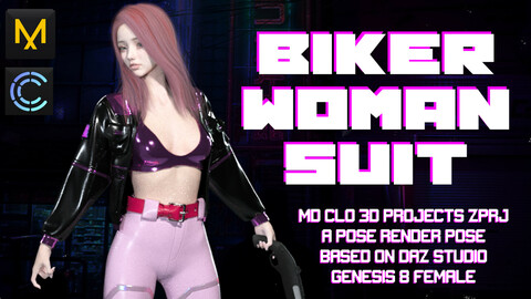 BIKER WOMAN SUIT/ MARVELOUS DESIGNER CLO3D projet zprj files + textures!