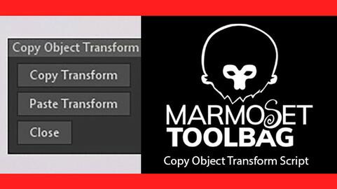 Marmoset Toolbag Transform Copy and Paste Script Tool