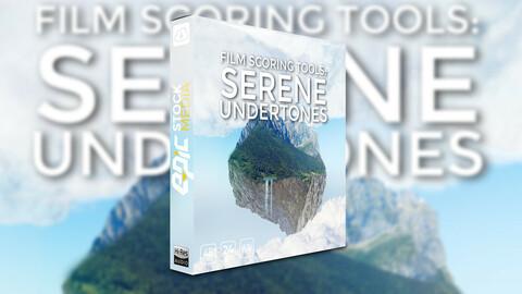 Film Scoring Tools Serene Underscores
