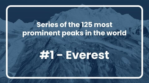 1. Everest // Series of the 125 most prominent peaks in the world
