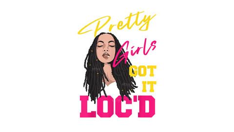 Pretty Girls Got It Loc'D