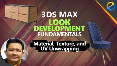 3ds Max Look Development Fundamentals: Material, Texture, UV Unwrapping