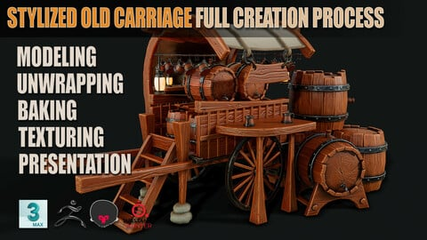 Stylized Old Carriage Full Creation Process + Stylized Barrel Full Creation Process