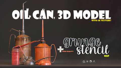 5 Oil cans 3d model With 4K texture + Metal & Wood Grunge and stencil