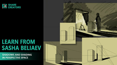 Share Creators Learn From Sasha Beliaev - Class Eight: Shadows and Shading in Perspective Space