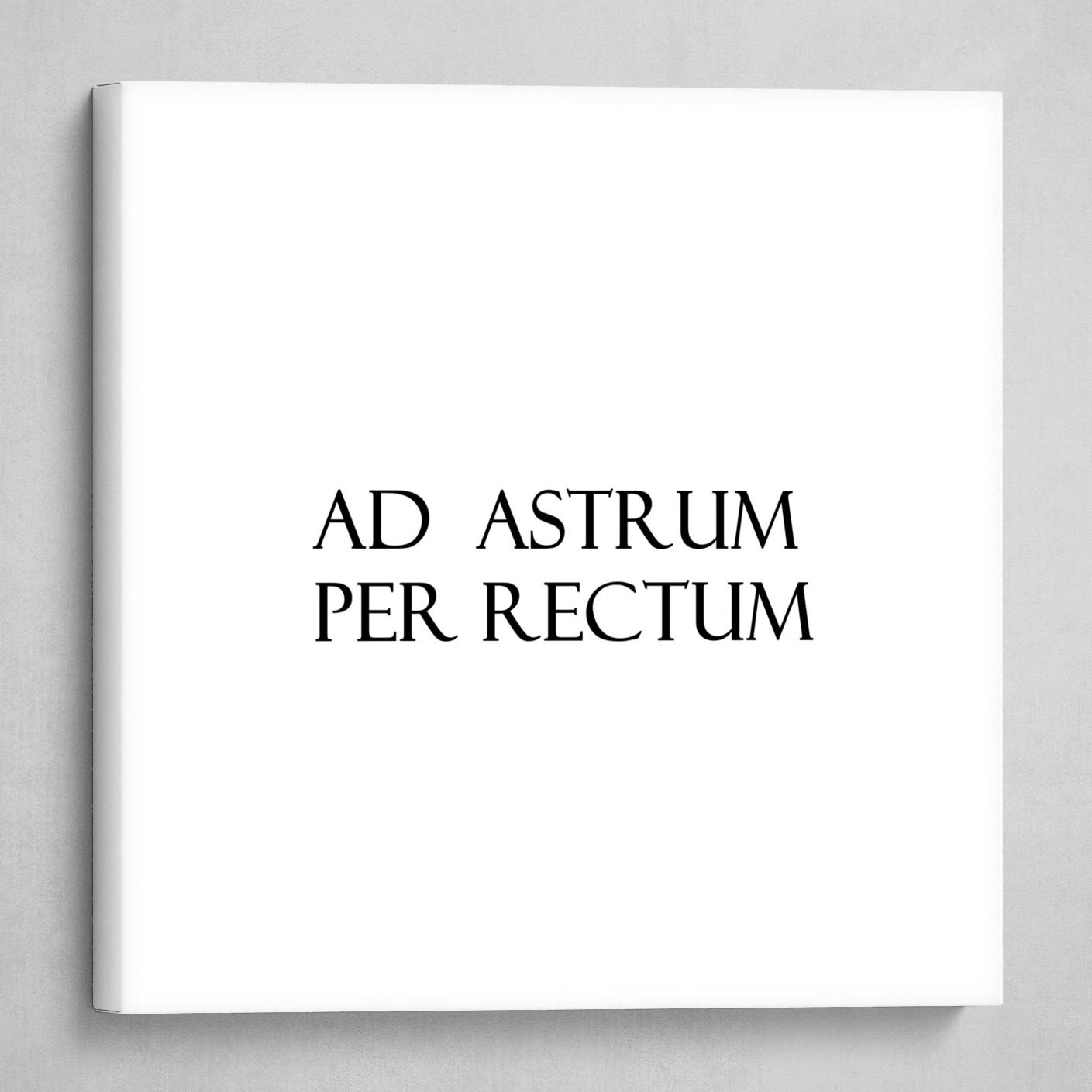 AD ASTRUM PER RECTUM