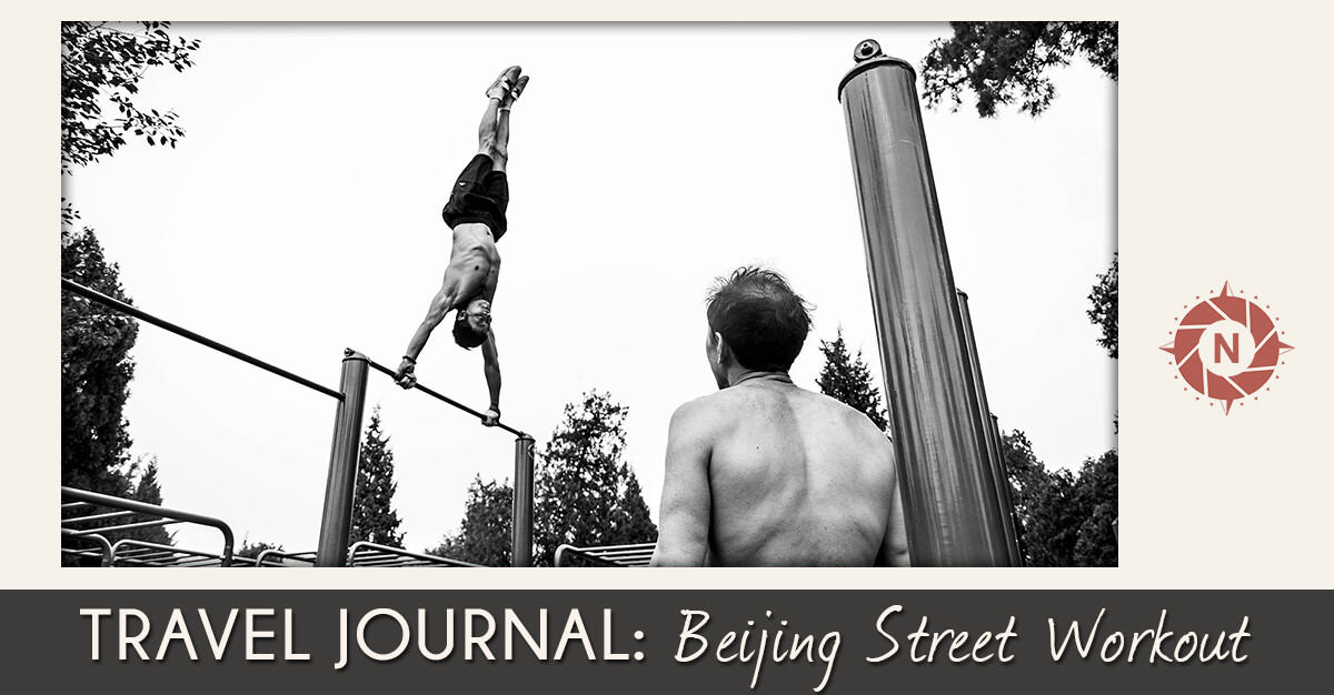 Travel journal beijing street workout article blog post nomad photo reference 03